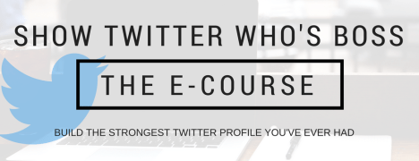 Show Twitter Who's Boss - The E Course - Banner