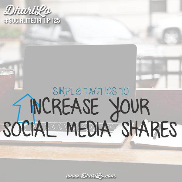 dharilo-social-media-marketing-tip-125-simple-tactics-to-increase-social-media-shares