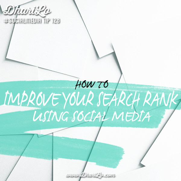 dharilo-social-media-marketing-tip-128-how-to-improve-your-search-rank-using-social-media