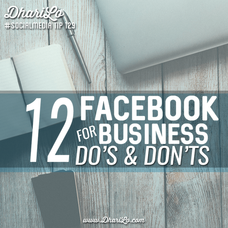 dharilo-social-media-marketing-tip-129-12-facebook-for-business-dos-and-donts