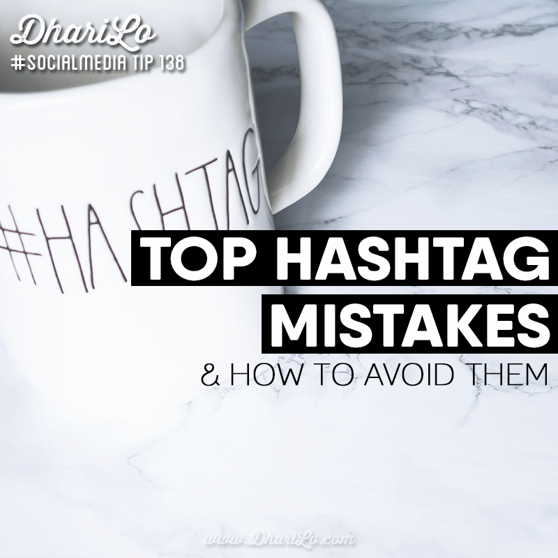 8 Top Hashtag Mistakes and How To Avoid Them - DhariLo #SocialMedia