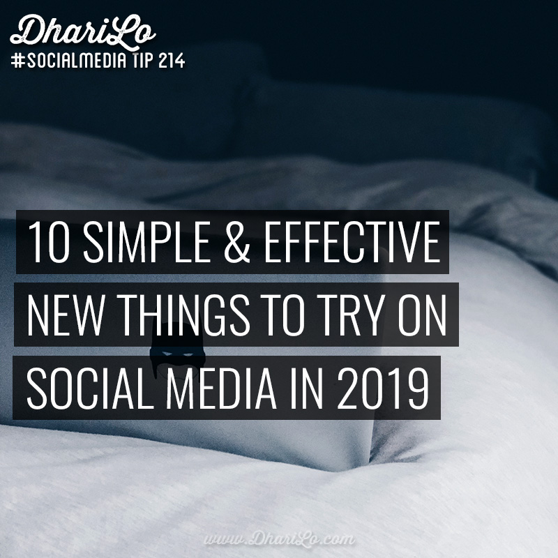 10 Simple Effective New Things To Try On Social Media In