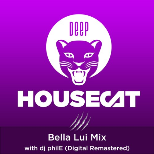 Deep House Cat Show - Bella Lui Mix - with philE (Digital Remastered)