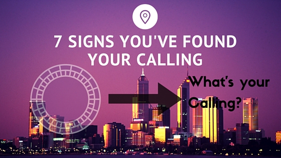 7 Signs You've Found Your Calling