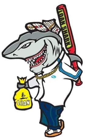 Don't borrow money from loan sharks.