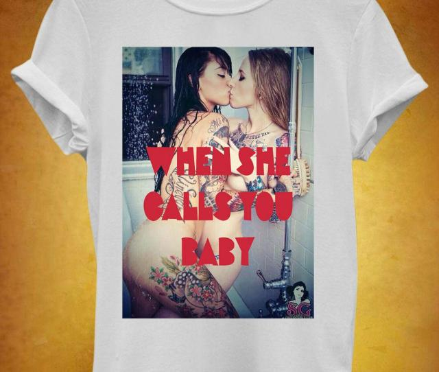 When She Calls You Baby Lesbian Cool Men Women Unisex T Shirt Tank Top Vest 1275 Casual Funny Unisex Tee Gift Free T Shirts T Shirts Deals From Stop_to_shop