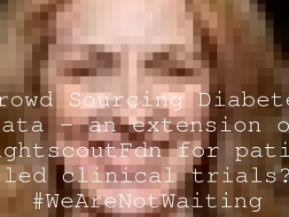 Crowd Sourcing Diabetes Data – an extension of @NightscoutFdn for patient led clinical trials? #WeAreNotWaiting