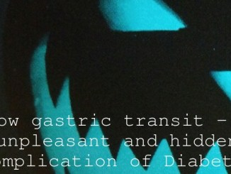 Slow gastric transit – an unpleasant and hidden complication of Diabetes