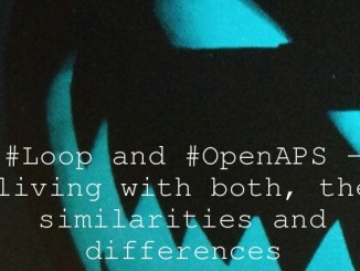 #Loop and #OpenAPS – living with both, the similarities and differences