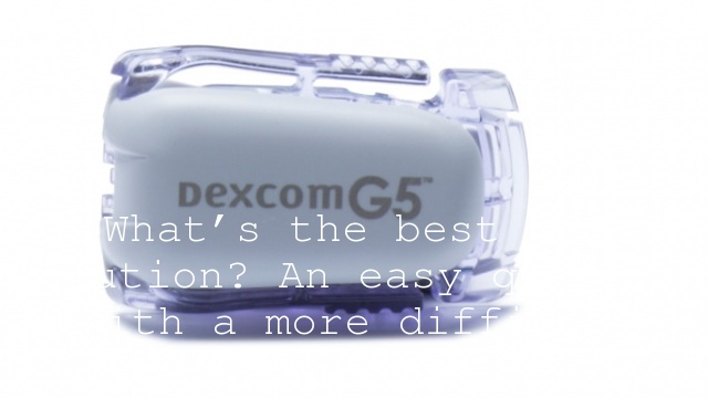 What's the best CGM solution? An easy question with a more difficult answer…