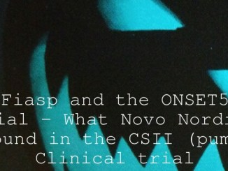 Fiasp and the ONSET5 Trial – What Novo Nordisk found in the CSII (pump) Clinical trial