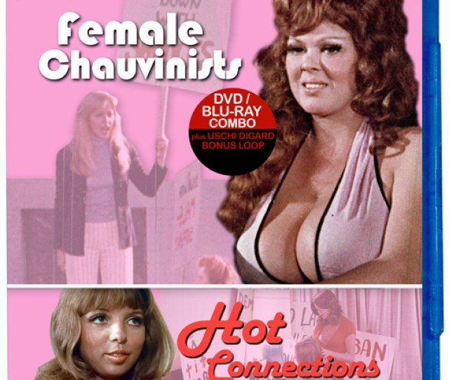 Female Chauvinists Hot Connections Dvd Blu Ray Combo