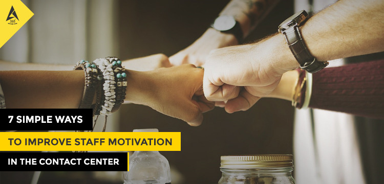 7 Simple Ways to Improve Staff Motivation in the Contact Center