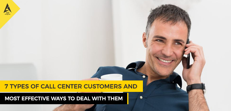 7 Types of Call Center Customers and Most Effective Ways to Deal with Them