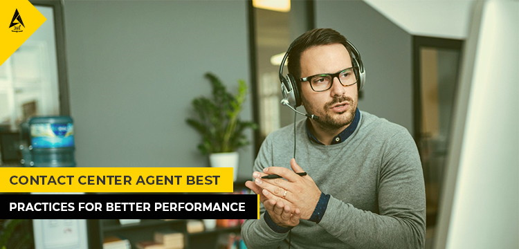 Contact Center Agent Best Practices  For Better Performance