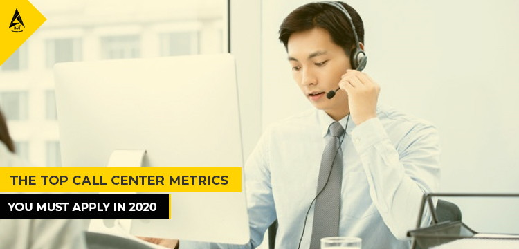 The Top Call Center Metrics You Must Apply IN 2020