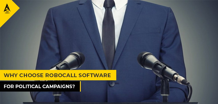 Why Choose Robocall Software For Political Campaigns