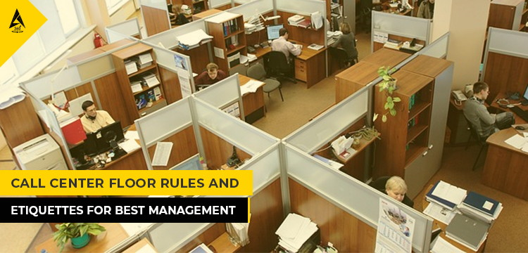 Call Center Floor Rules And Etiquettes For Best Management