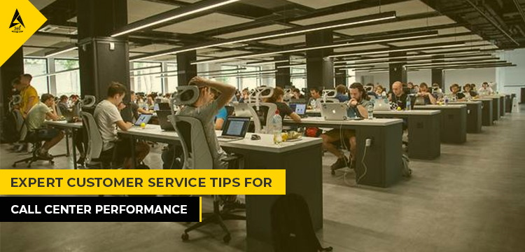 Expert Customer Service Tips For Call Center Performance