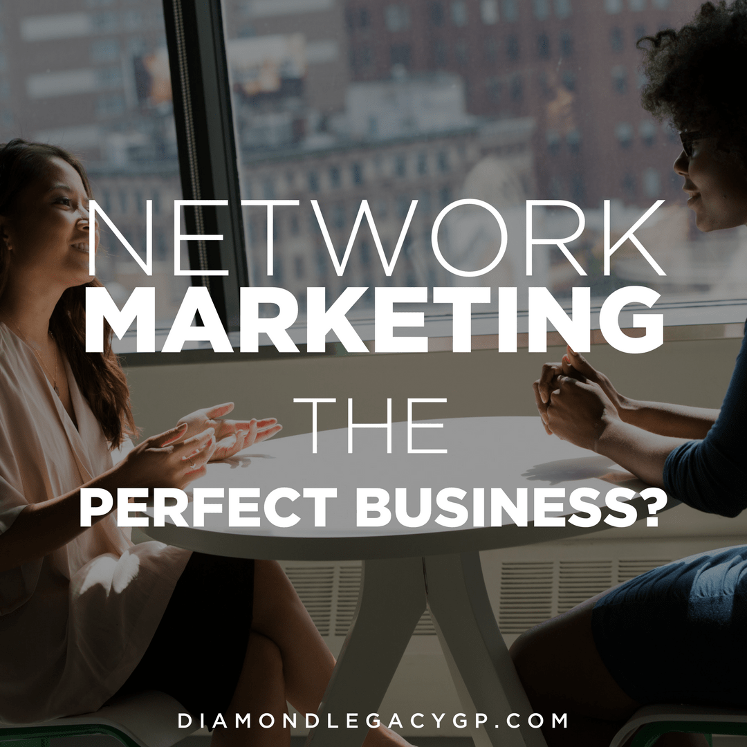 "Network Marketing ""The Perfect Business?"""