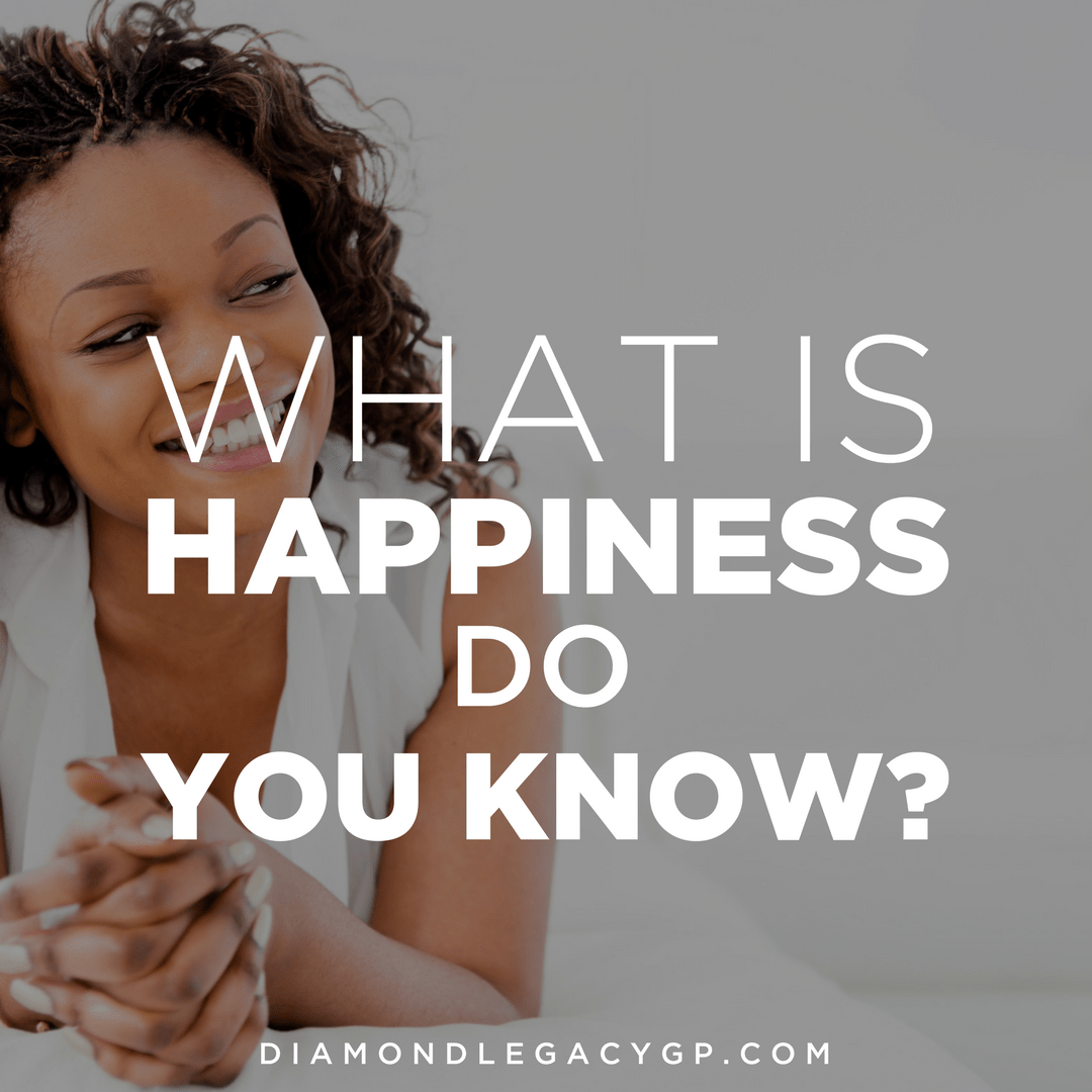What is happiness do you know?