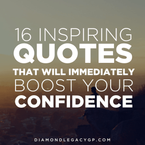 16 Inspiring Quotes That Will Immediately Boost Your Confidence