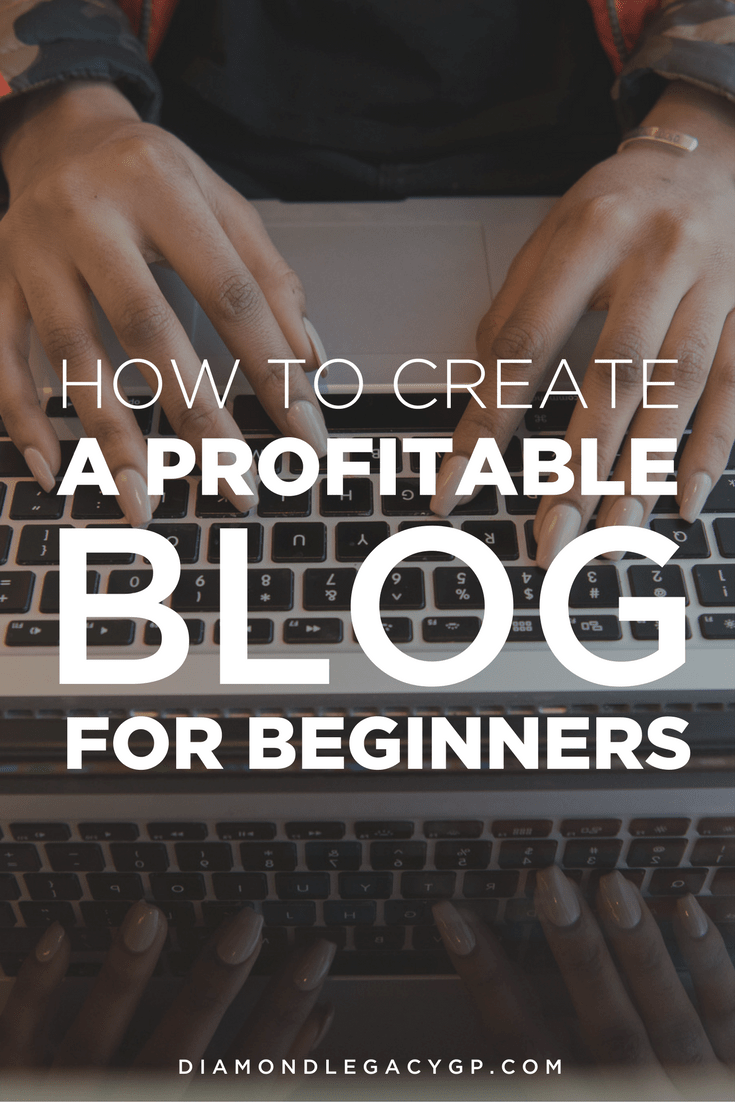 How to Create A Profitable Blog For Beginners