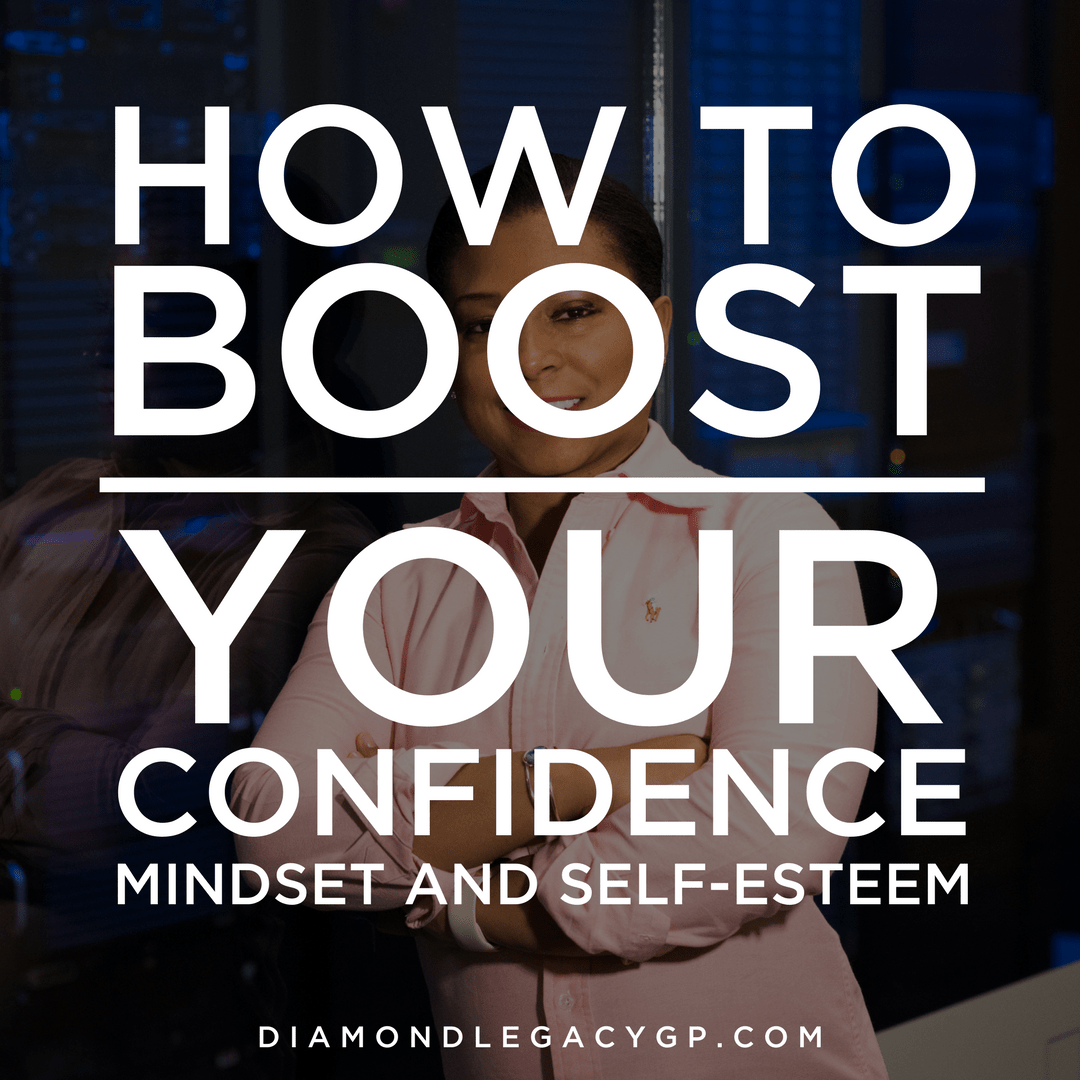How to Boost Your Confidence, Mindset and Self-Esteem