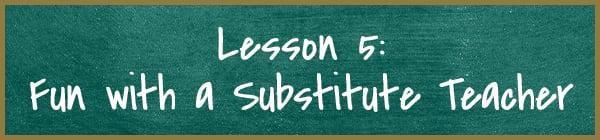 Lesson 5: Fun with a Substitute Teacher | Diamond Pet Foods