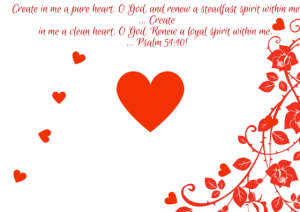 Create in me a pure heart, O God, and