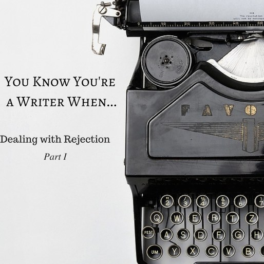 You Know You're a Writer When...: Dealing with Rejection by Diana Tyler