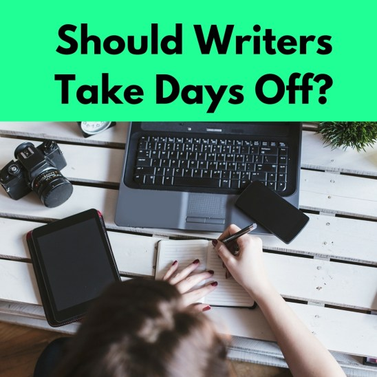 Should Writers Take Days Off? - by Diana Tyler