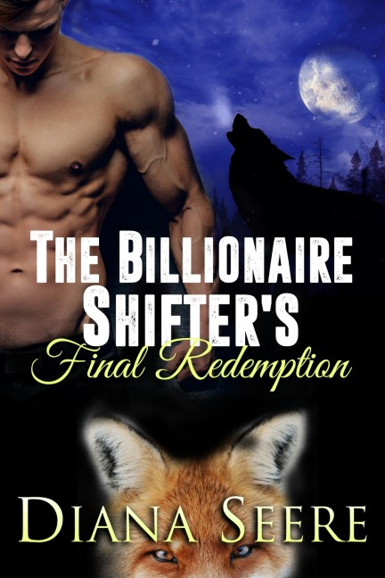 The Billionaire Shifters Final Redemption