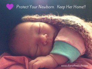 Protect Your Newborn. Keep Her Home!!