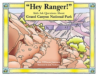 Hey Ranger!: Kids Ask Questions about Grand Canyon National Park