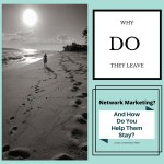Why Do People Leave Network Marketing?