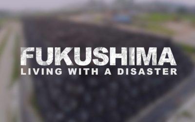Fukushima: Living with a Disaster[Video]