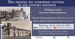 'Una muestra del patrimonio cultural de dos ciudades hermanas', Orihuela-Zacatecas, diálogo entre jóvenes historiadores