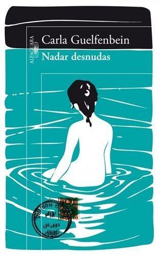Carla Guelfenbein revive la dictadura chilena en 'Nadar desnudas'