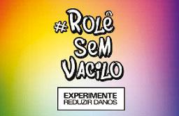 Campanha #RolêSemVacilo incentiva redução de danos para drogas durante o Carnaval