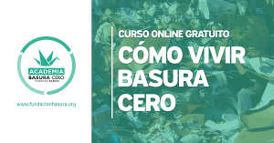 Fundación Basura lanza el primer curso gratuito en Latinoamérica  para aprender a vivir sin generar residuos