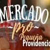 """Festival """"Mercado Pro"""" del barrio """"Pequeña Providencia"""