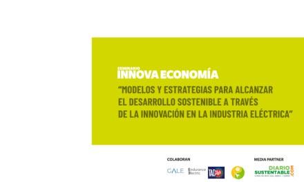 HUB Providencia organizará el Seminario Innova Economía «Modelos y estrategias para alcanzar el desarrollo sostenible a través de la innovación, en la industria eléctrica»