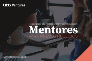 """""""Mentores para Nuevos Negocios"""": nuevo programa enfocado en la formación de mentores en Chile"""