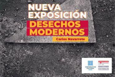 """Sala de arte CCU virtual presenta """"Desechos Modernos"""" de Carlos Navarrete"""