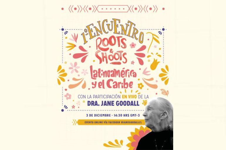 Jane Goodall será parte del Primer encuentro Roots & Shoots de Latinoamérica y el Caribe