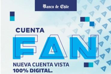 """Cuenta FAN: innovadora apuesta digital e inclusiva del Banco de Chile suma más de 180 mil nuevos """"FANáticos"""""""