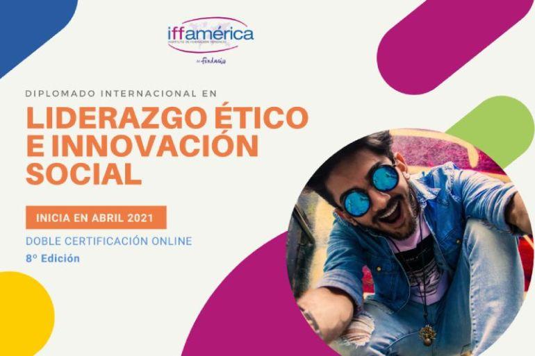 IFF América lanza la 8va edición del Diplomado Internacional en Liderazgo Ético e Innovación Social para agentes de cambio
