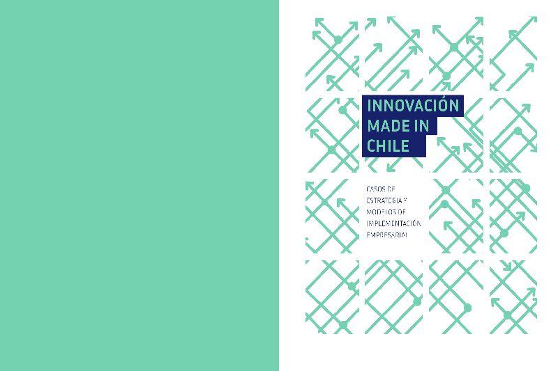Innovación made in Chile: estudio recoge siete historias de innovación en empresas chilenas