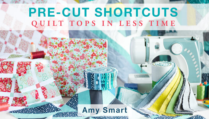 Pre-cuts Shortcuts Video Craftsy Class with Amy Smartma